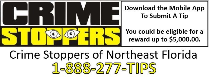 Crime Stoppers of Northeast Florida, 1-888-277-TIPS. Download the mobile app to submit a tip. You could be eligible for a reward up to $5,000.