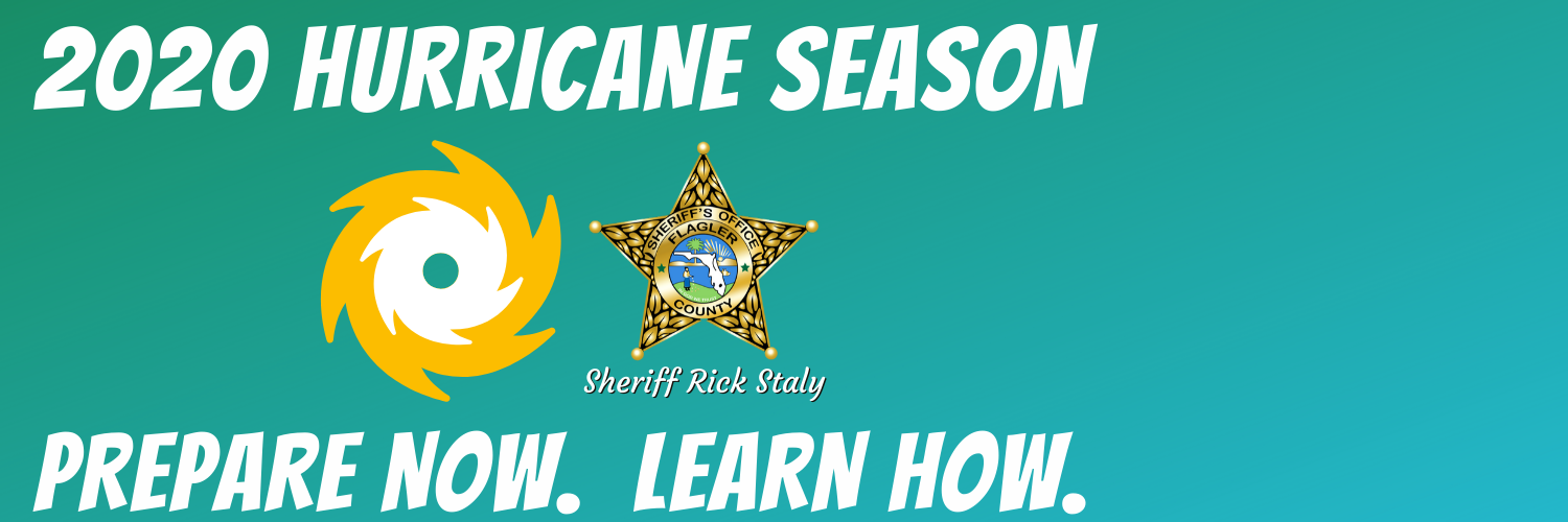 Flagler County Sheriff's Office hurricane season prepare now learn how